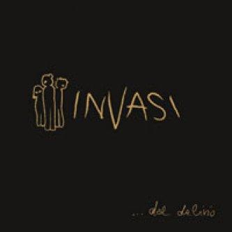 Copertina dell'album ...dal delirio, di INVASI