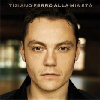 Copertina dell'album Alla mia età, di Tiziano Ferro