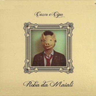 Copertina dell'album Roba da Maiali, di Cecco e Cipo