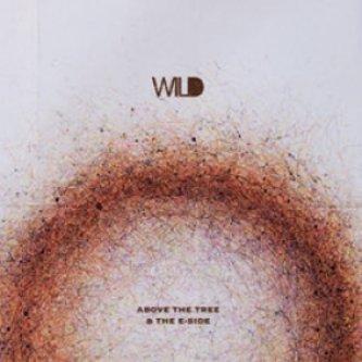 Copertina dell'album Wild [W/ Eside], di Above The Tree