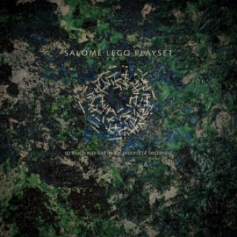 Copertina dell'album So much was lost in the process of becoming, di Salome Lego Playset