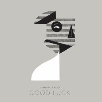 Copertina dell'album Good Luck, di Giardini di Mirò