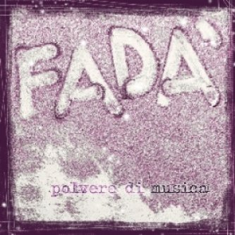 Fadà - Polvere di Musica