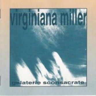 Copertina dell'album Gelaterie Sconsacrate, di Virginiana Miller