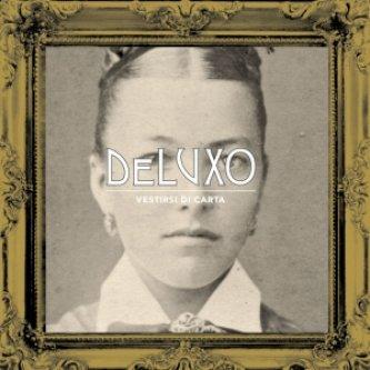 Copertina dell'album Vestirsi di carta, di deLuxo