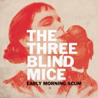 Copertina dell'album Early Morning Scum, di The Three Blind Mice