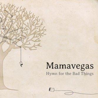 Copertina dell'album Hymn for the Bad Things, di Mamavegas