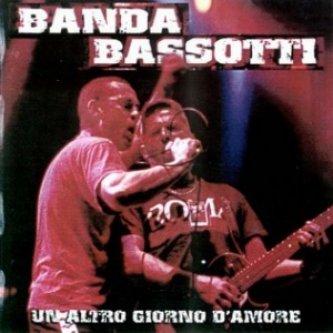 Copertina dell'album Un altro giorno d'amore, di Banda Bassotti