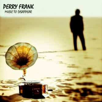 Copertina dell'album Music to Disappear, di Perry Frank