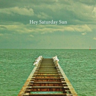 HEY SATURDAY SUN