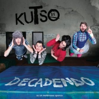 Copertina dell'album Decadendo (su un materasso sporco), di Kutso