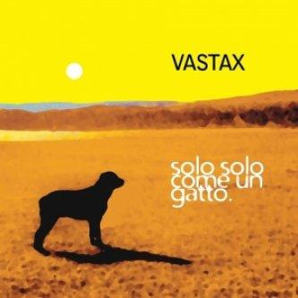 Copertina dell'album solo solo come un gatto, di VASTAX