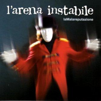 Copertina dell'album L'arena instabile, di laMalareputazione
