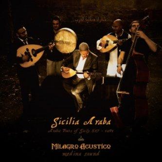 Copertina dell'album Sicilia Araba (Arabic Poets of Sicily 827 - 1091), di Milagro Acustico