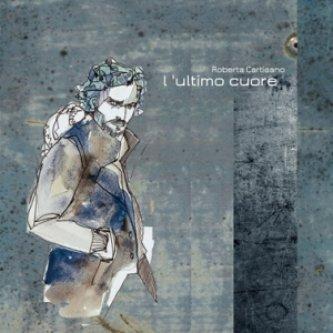 Copertina dell'album L'ultimo cuore, di Killing Cartisano