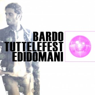 Copertina dell'album tutte le feste di domani, di Bardo