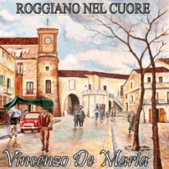 Copertina dell'album Roggiano nel cuore, di Vincenzo De Maria