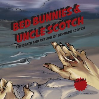 The Death and Return of Bernard Scotch