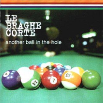 Copertina dell'album Another ball in the hole, di Le Braghe Corte