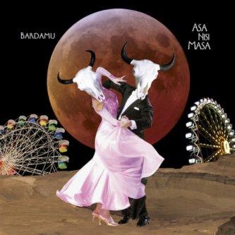 Copertina dell'album Asa Nisi Masa, di Bardamu