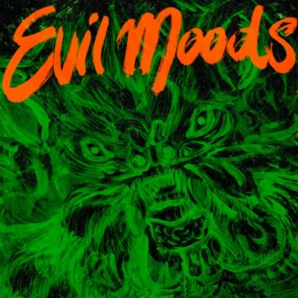 Copertina dell'album Evil Moods, di Movie Star Junkies