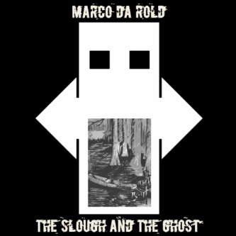 The Slough and The Ghost