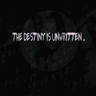 The Destiny Is Unwritten