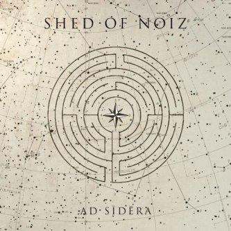Copertina dell'album Ad Sīdĕra, di Shed Of Noiz