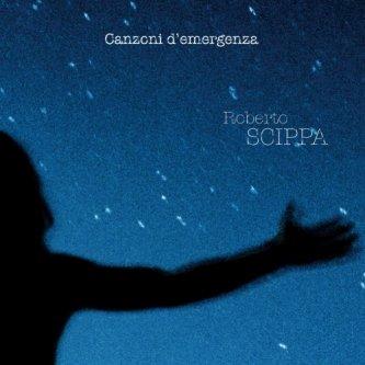 Copertina dell'album Canzoni d'emergenza, di Roberto Scippa
