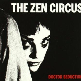Copertina dell'album Doctor Seduction, di The Zen Circus