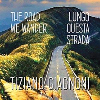 Lungo questa strada/The road we wander