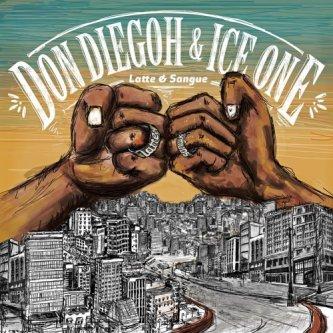 Copertina dell'album Latte & Sangue, di Don Diegoh & Ice One