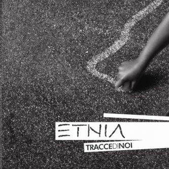 Copertina dell'album Tracce di Noi, di ETNIA