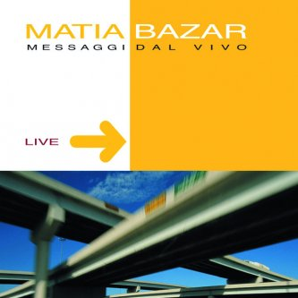 Copertina dell'album Messaggi Dal Vivo, di Matia Bazar