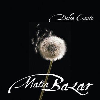 Copertina dell'album Dolce Canto, di Matia Bazar
