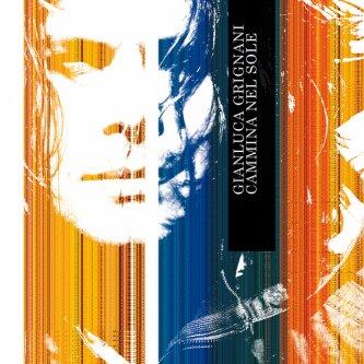 Copertina dell'album Cammina Nel Sole, di Gianluca Grignani