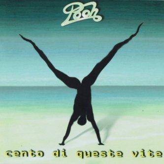 Copertina dell'album Cento di queste vite, di Pooh