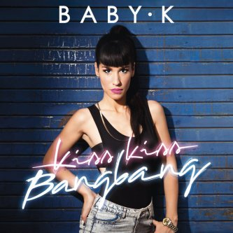 Copertina dell'album Kiss Kiss Bang Bang, di Baby K