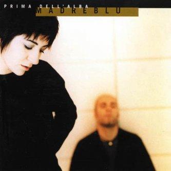 Copertina dell'album Prima Dell'Alba, di Madreblu
