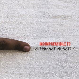 Copertina dell'album Superfast Nonstop, di Incomprensibile FC