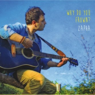 Copertina dell'album Why Do You Frown?, di ZApha