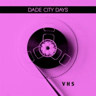 Copertina dell'album VHS, di Dade City Days