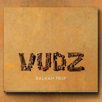 Copertina dell'album Balkan Trip, di VudZ