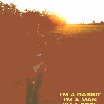 I'm a Rabbit, I'm a Man, I'm a Fool