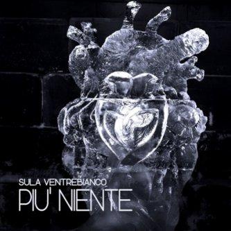Copertina dell'album Più niente, di Sula Ventrebianco