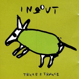 Copertina dell'album Trikke & Trakke, di Insout