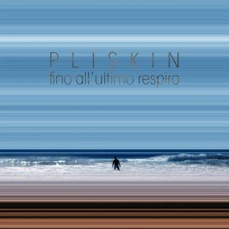 Copertina dell'album Fino All'Ultimo Respiro, di Pliskin