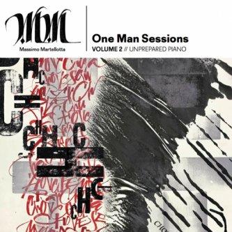 Copertina dell'album One Man Session Vol.2 // UNPREPARED PIANO, di Massimo Martellotta
