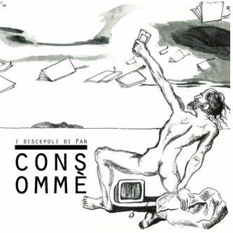 Copertina dell'album Consommè, di i discepoli di Pan