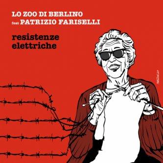 Copertina dell'album Resistenze Elettriche, di Lo ZOO di Berlino